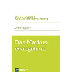 Das Markusevangelium. Walter Klaiber  - Buch