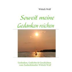 Soweit meine Gedanken reichen als Buch von Wittich Wolf