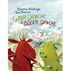 Guter Drache und Böser Drache als Buch von Christine Nöstlinger