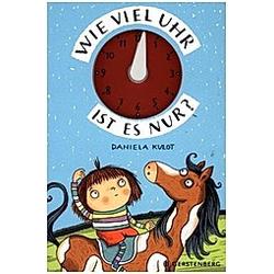 Wieviel Uhr ist es nur?. Daniela Kulot  - Buch