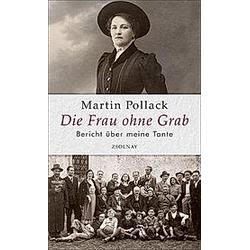 Die Frau ohne Grab. Martin Pollack  - Buch