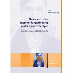 Therapeutische Entscheidungsfindung in der Sprachtherapie: Buch von