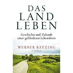 Das Landleben. Werner Bätzing  - Buch