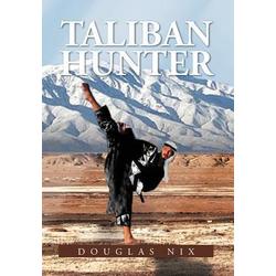 Taliban Hunter als Buch von Douglas Nix