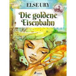 Die goldene Eisenbahn: eBook von Else Ury