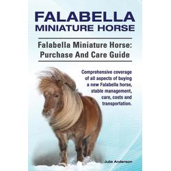 Falabella Miniature Horse. Falabella Miniature horse als Buch von Julie Anderson