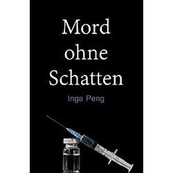 Mord ohne Schatten. Inga Peng  - Buch