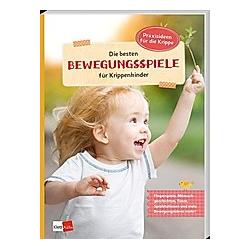 Die besten Bewegungsspiele für Krippenkinder - Buch