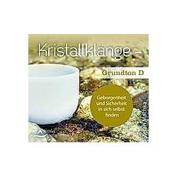 Kristallklänge - Grundton D, 1 Audio-CD