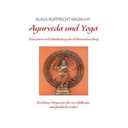 Ayurveda und Yoga: eBook von Klaus-Rupprecht Wasmuht