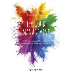 Feelgood Management als Buch von Monika Kraus-Wildegger
