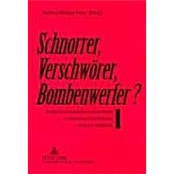 Schnorrer  Verschwörer  Bombenwerfer? - Buch