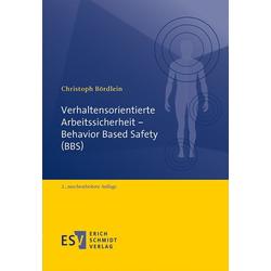 Verhaltensorientierte Arbeitssicherheit - Behavior Based Safety (BBS) als Buch von Christoph Bördlein
