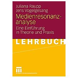 Medienresonanzanalyse. Jens Vogelsang  Juliana Raupp  - Buch