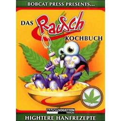 Das Rauschkochbuch: Buch von Bobcat