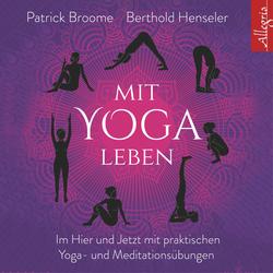 Mit Yoga leben: Hörbuch Download von Patrick Broome/ Berthold Henseler