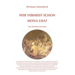 Wer vermisst schon Mona Lisa? als Buch von Hermann Mannebach