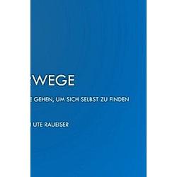 Irrwege. Ute Raueiser  - Buch