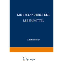 Die Bestandteile der Lebensmittel als Buch von Josef Schormüller