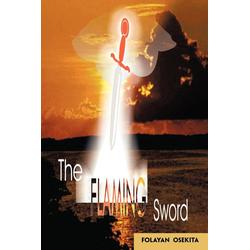 The Flaming Sword als Taschenbuch von Osekita Folayan Osekita