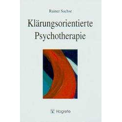 Klärungsorientierte Psychotherapie: Buch von Rainer Sachse