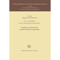 Kristallisation und Entmischung amorpher Germanium-Legierungen: eBook von Uwe Köster