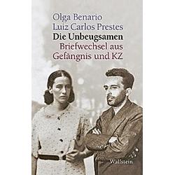 Die Unbeugsamen. Olga Benario  Luiz Carlos Prestes  - Buch