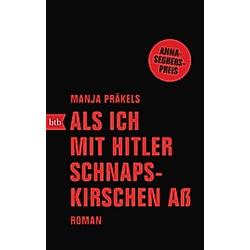 Als ich mit Hitler Schnapskirschen aß. Manja Präkels  - Buch