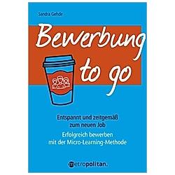 Bewerbung to go. Sandra Gehde  - Buch