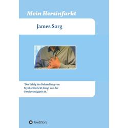 Mein Herzinfarkt als Buch von James Sorg