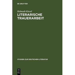 Literarische Trauerarbeit: eBook von Helmuth Kiesel