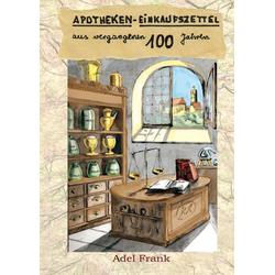 Apotheken-Einkaufszettel als Buch von Adel Frank