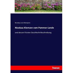 Nicolaus Klemzen vom Pommer-Lande als Buch von Nicolaus von Klempzen
