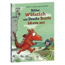 Ritter Wüterich und Drache Borste büxen aus als Buch von Annette Langen