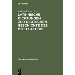 Lateinische Dichtungen zur deutschen Geschichte des Mittelalters als Buch von