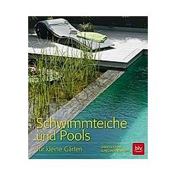 Schwimmteiche und Pools. Kunigunde Wannow  Daniela Toman  - Buch