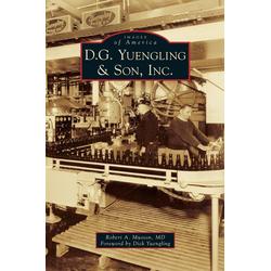 D.G. Yuengling & Son Inc. als Buch von Robert A. Musson