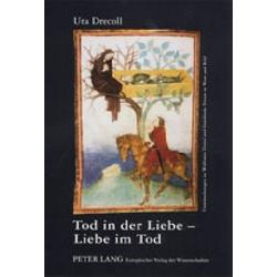 Tod in der Liebe - Liebe im Tod als Buch von Uta Drecoll
