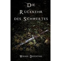 Das Schwert der Druiden: Die Rückkehr des Schwertes. Werner Diefenthal  - Buch