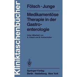 Medikamentöse Therapie in der Gastroenterologie: eBook von U. R. Fölsch/ U. Junge