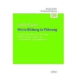 Werte:Bildung in Führung. Judith Klaiber  - Buch