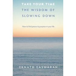 Take Your Time: eBook von Eknath Easwaran