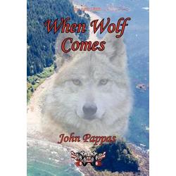 When Wolf Comes als Buch von John A. Pappas