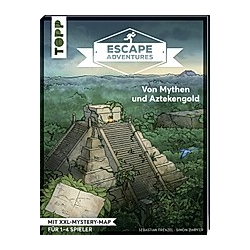 Von Mythen und Aztekengold / Escape Adventures Bd.3. Simon Zimpfer  Sebastian Frenzel  - Buch
