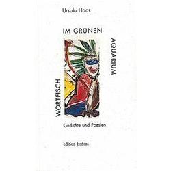 Wortfisch im grünen Aquarium. Ursula Haas  - Buch