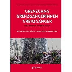 Grenzgang - Grenzgängerinnen - Grenzgänger als Buch von