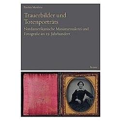 Trauerbilder und Totenporträts. Patrizia Munforte  - Buch