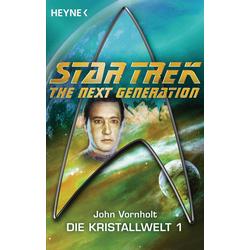 Star Trek - The Next Generation: Kristallwelt 1: eBook von John Vornholt