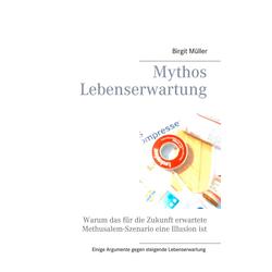 Mythos Lebenserwartung als Buch von Birgit Müller