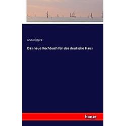 Das neue Kochbuch für das deutsche Haus